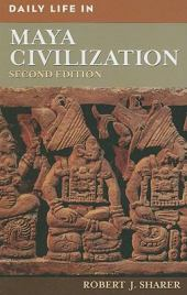 Daily Life in Maya Civilization