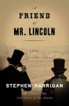 Friend of Mr. Lincoln